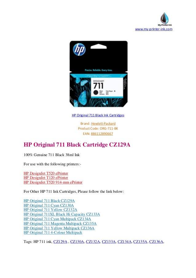 www.my-printer-ink.com HP Original 711 Black Ink Cartridges Brand: Hewlett-Packard Product Code: ORG-711-BK EAN: 886112890...