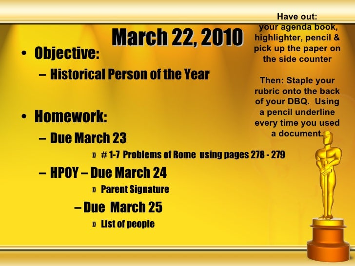 March 22, 2010 <ul><li>Objective: </li></ul><ul><ul><li>Historical Person of the Year </li></ul></ul><ul><li>Homework: </l...