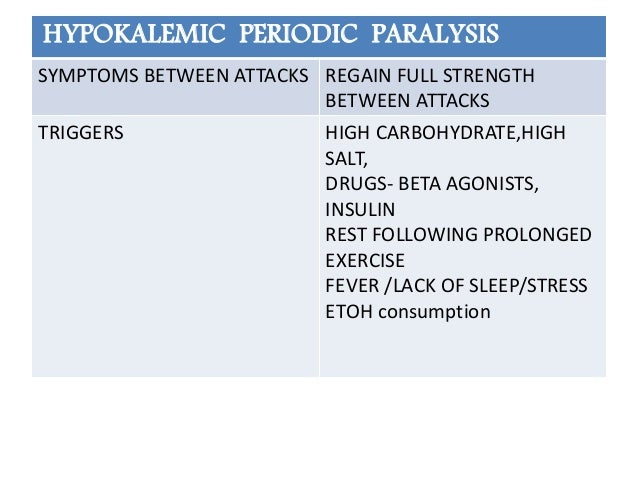 hypokalemic periodic paralysis Symptoms and causes of hypokalemic periodic paralysis 295 likes the purpose of this space is to collate all the key information regarding hypokalemic.