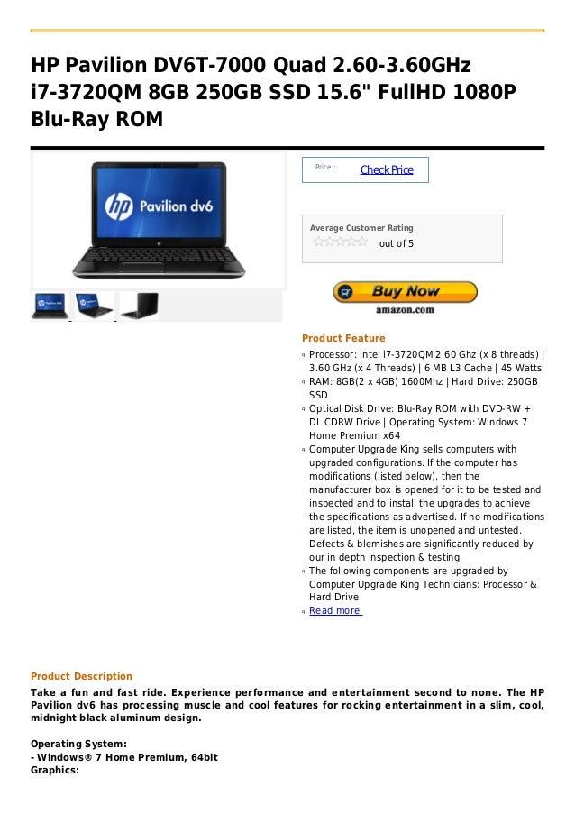 "HP Pavilion DV6T-7000 Quad 2.60-3.60GHzi7-3720QM 8GB 250GB SSD 15.6"" FullHD 1080PBlu-Ray ROM                              ..."