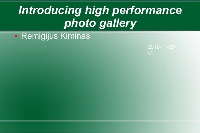 Introducing high performance photo gallery ● Remigijus Kiminas 2010-11-29 v5