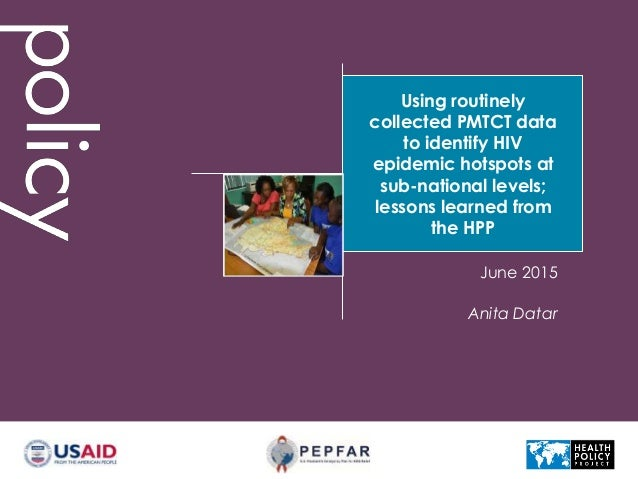 Using routinely collected PMTCT data to identify HIV epidemic hotspots at sub-national levels; lessons learned from the HP...