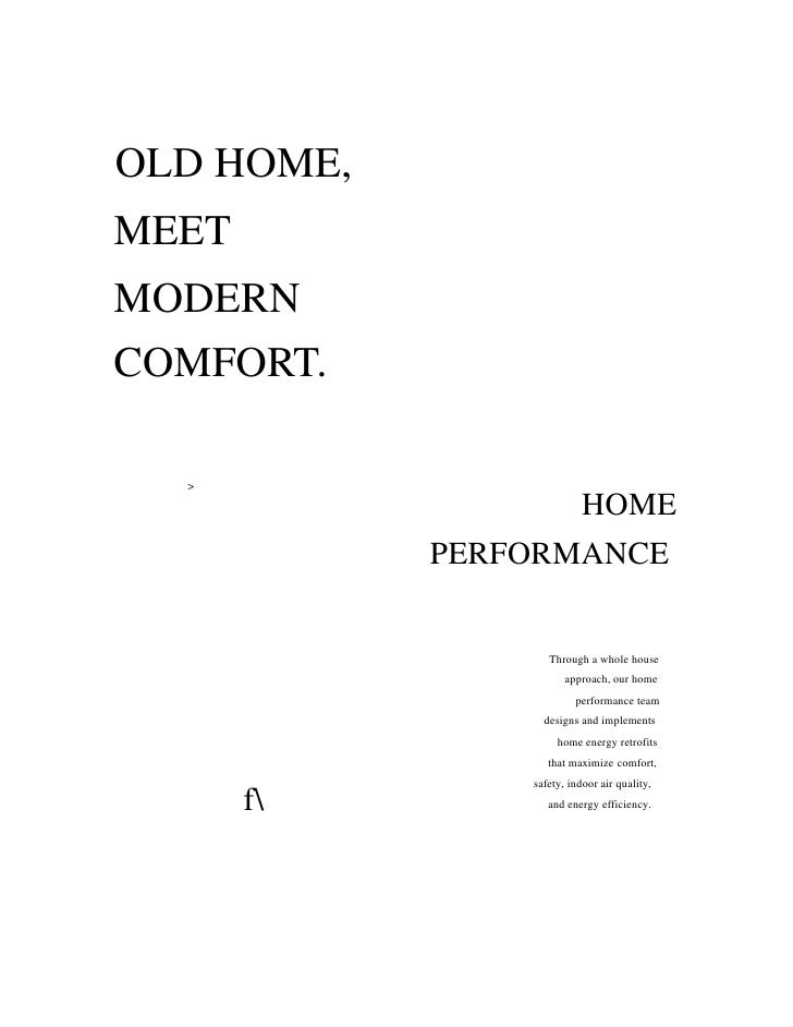 OLD HOME,MEETMODERNCOMFORT.  >                           HOME            PERFORMANCE                   Through a whole hou...