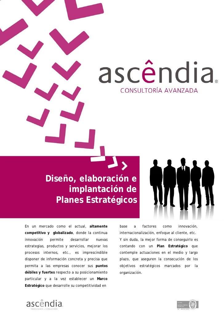 Diseño, elaboración e                     implantación de                  Planes Estratégicos  En un mercado como el actu...