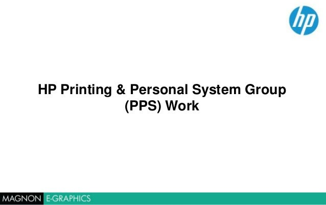 HP Printing & Personal System Group (PPS) Work