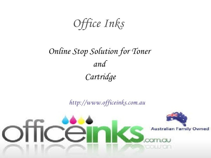 Online Stop Solution for Toner  and  Cartridge Office Inks http://www.officeinks.com.au