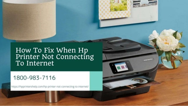 Why Hp Printer Not Connecting to Internet 1-8009837116 Fix Now