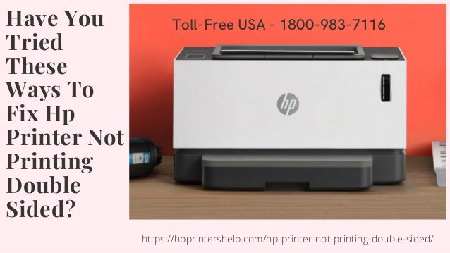 Toll-Free USA - 1800-983-7116Have You Tried These Ways To Fix Hp Printer Not Printing Double Sided? https://hpprintershelp...