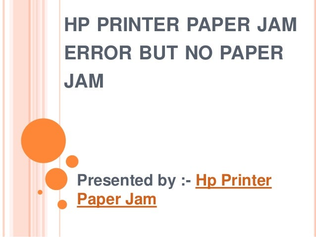 Hp printer paper jam error but no paper jam
