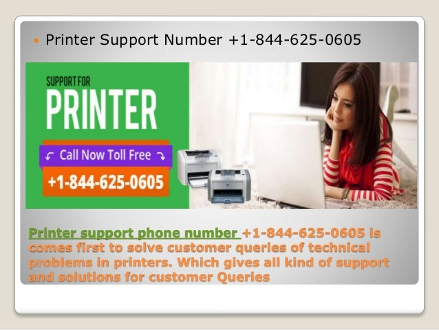 Printer support phone number +1-844-625-0605 is comes first to solve customer queries of technical problems in printers. W...