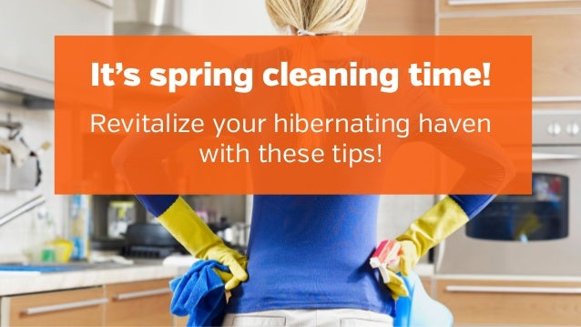 It's spring cleaning time! Revitalize your hibernating haven with these tips!