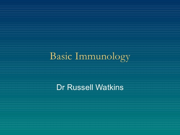 Basic Immunology Dr Russell Watkins