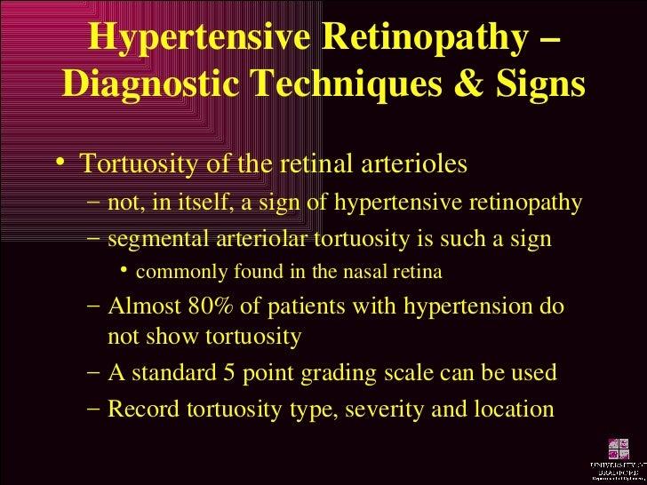Hypertensive Retinopathy – Diagnostic Techniques & Signs <ul><li>Tortuosity of the retinal arterioles  </li></ul><ul><ul><...