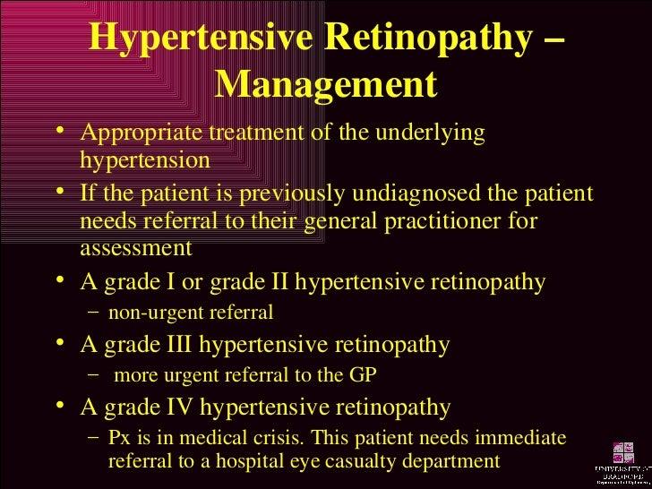 Hypertensive Retinopathy – Management <ul><li>Appropriate treatment of the underlying hypertension </li></ul><ul><li>If th...