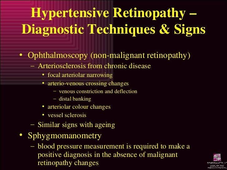 Hypertensive Retinopathy – Diagnostic Techniques & Signs <ul><li>Ophthalmoscopy (non-malignant retinopathy) </li></ul><ul>...
