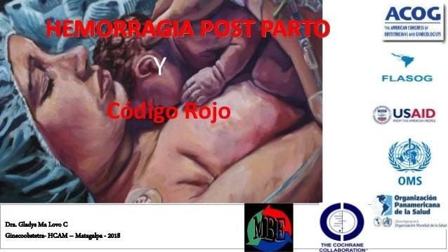 Dra. Gladys Ma Lovo C Ginecoobstetra- HCAM – Matagalpa - 2018 Código Rojo Y