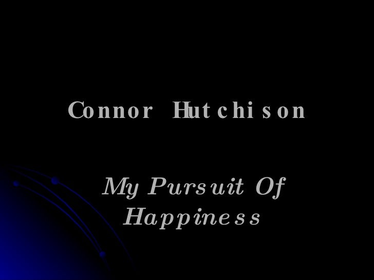 Connor Hutchison My Pursuit Of Happiness