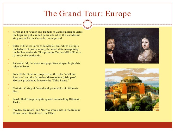 The Grand Tour: Europe     Ferdinand of Aragon and Isabella of Castile marriage yields     the beginning of a united peni...