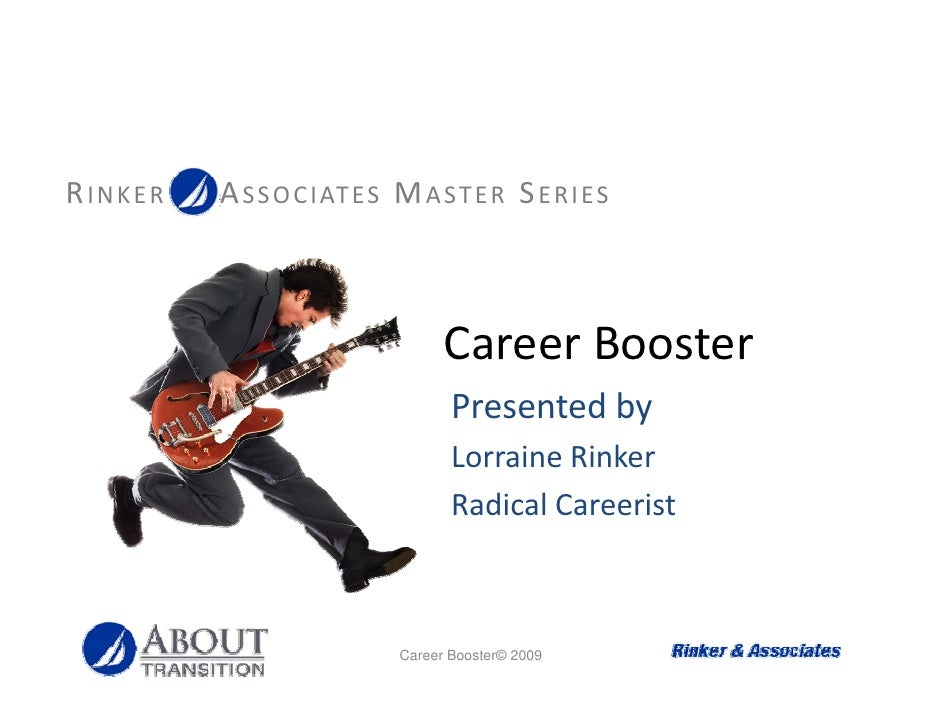 RINKER   A S S O C I AT ES M A ST E R S E R I ES                                     Career Booster                       ...