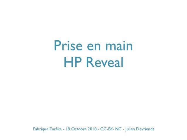 Prise en main HP Reveal Fabrique Eurêka - 18 Octobre 2018 - CC-BY- NC - Julien Devriendt