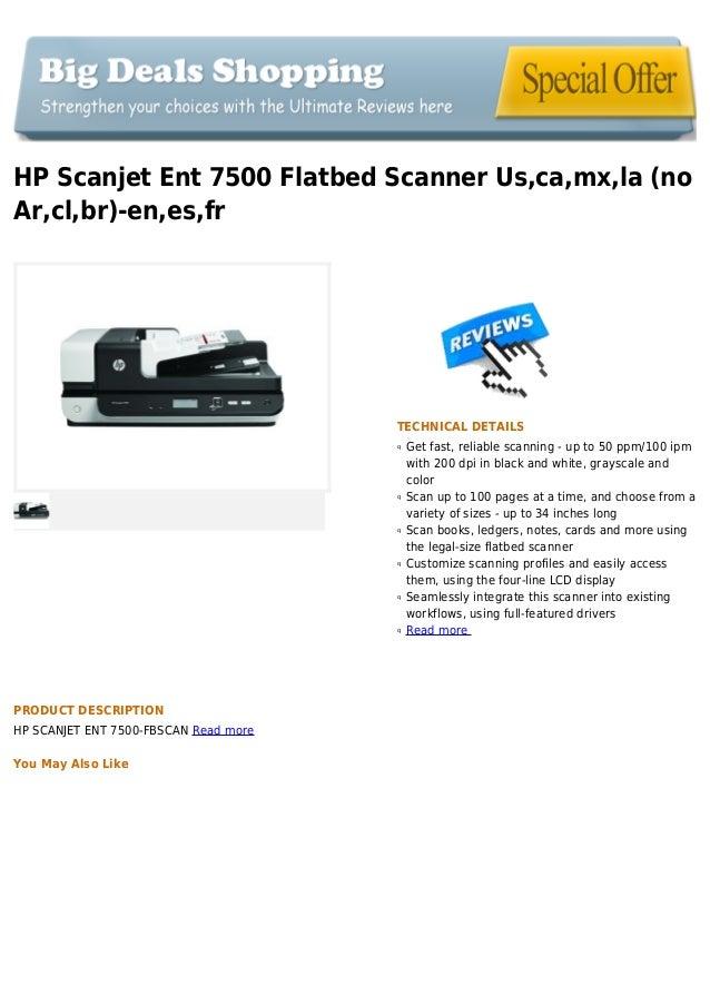 HP Scanjet Ent 7500 Flatbed Scanner Us,ca,mx,la (noAr,cl,br)-en,es,frTECHNICAL DETAILSGet fast, reliable scanning - up to ...
