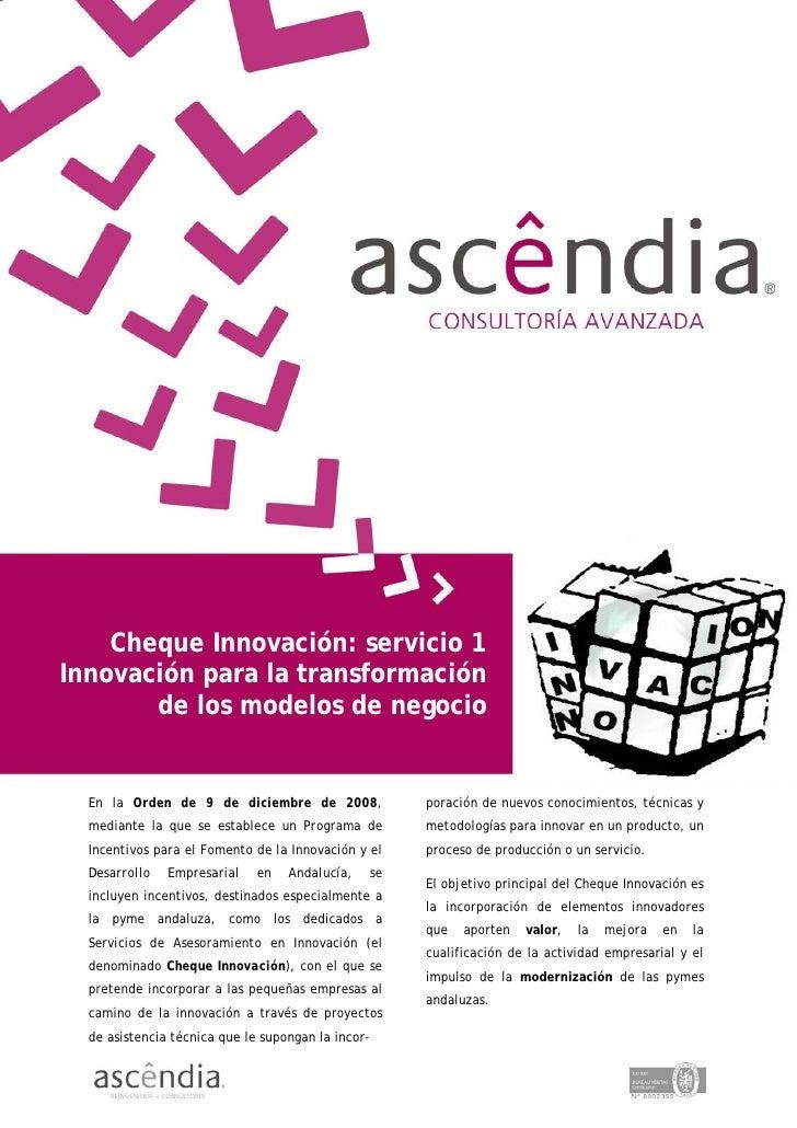 Cheque Innovación: servicio 1 Innovación para la transformación        de los modelos de negocio     En la Orden de 9 de d...