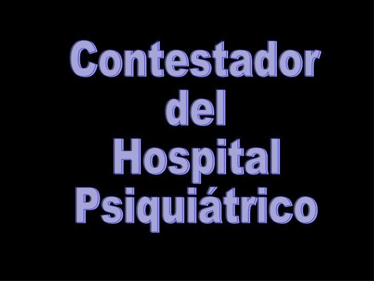 Contestador del Hospital Psiquiátrico