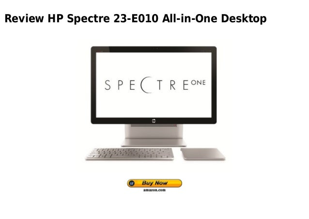 Review HP Spectre 23-E010 All-in-One Desktop