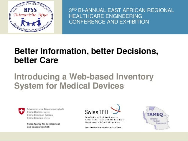 3RD BI-ANNUAL EAST AFRICAN REGIONAL              HEALTHCARE ENGINEERING              CONFERENCE AND EXHIBITIONBetter Infor...