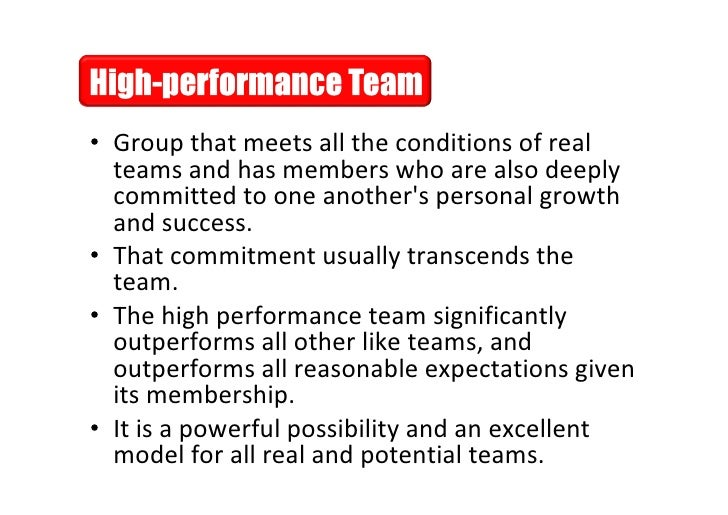 • Group that meets all the conditions of real            teams and has members who are also deeply            committed to...