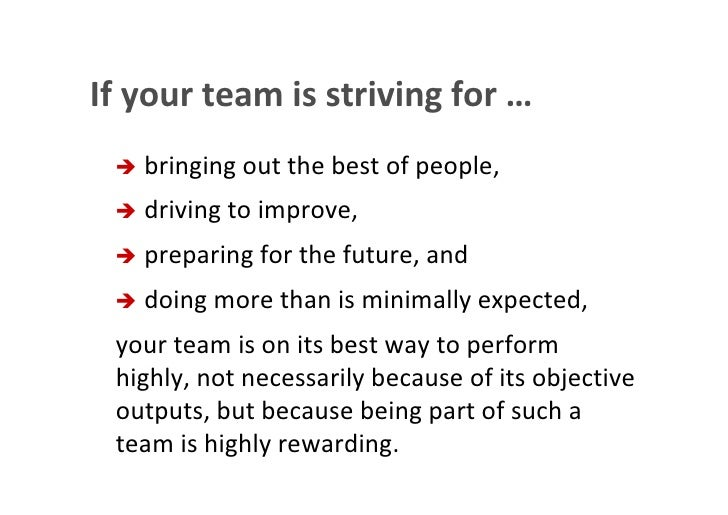 If your team is striving for …                          bringing out the best of people,                          drivin...