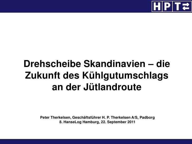 Drehscheibe Skandinavien – die Zukunft des Kühlgutumschlags           an der Jütlandroute<br />Peter Therkelsen, Geschäfts...