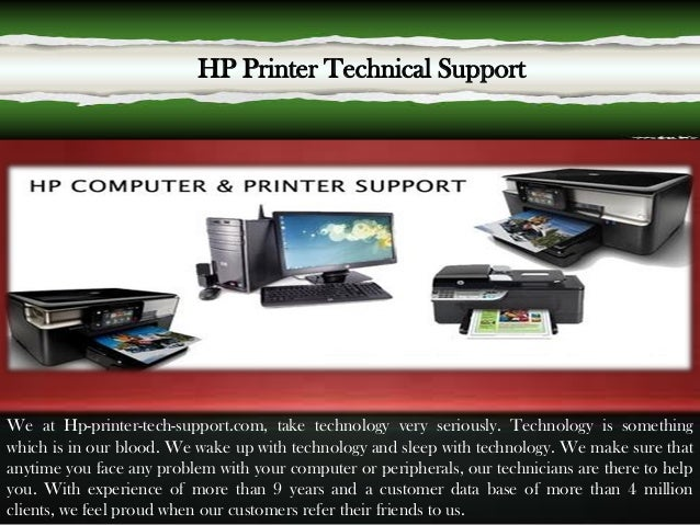 We at Hp-printer-tech-support.com, take technology very seriously. Technology is something which is in our blood. We wake ...