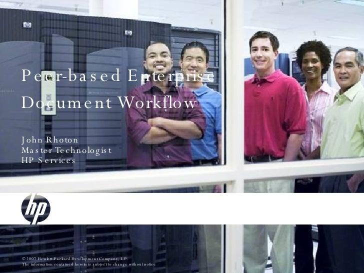 Peer-based Enterprise Document Workflow John Rhoton Master Technologist HP Services