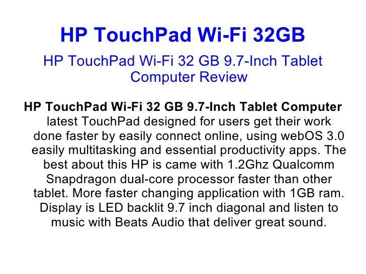 HP TouchPad Wi-Fi 32GB   HP TouchPad Wi-Fi 32 GB 9.7-Inch Tablet             Computer ReviewHP TouchPad Wi-Fi 32 GB 9.7-In...