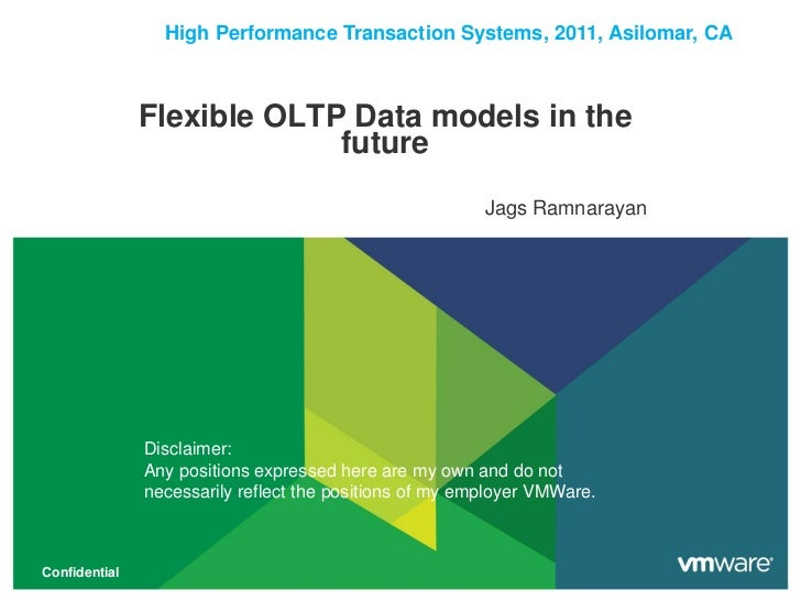 High Performance Transaction Systems, 2011, Asilomar, CA               Flexible OLTP Data models in the                   ...