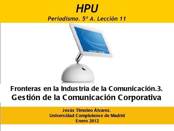 Sociedad Mediática Fronteras en la Industria de la Comunicación.3. Gestión de la Comunicación Corporativa Jesús Timoteo Ál...
