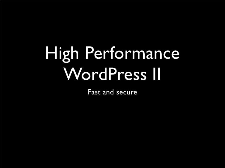 High Performance   WordPress II      Fast and secure