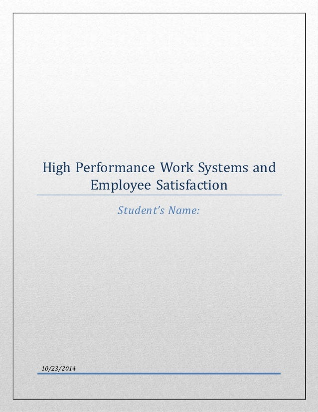 High Performance Work Systems and Employee Satisfaction Student's Name: 10/23/2014