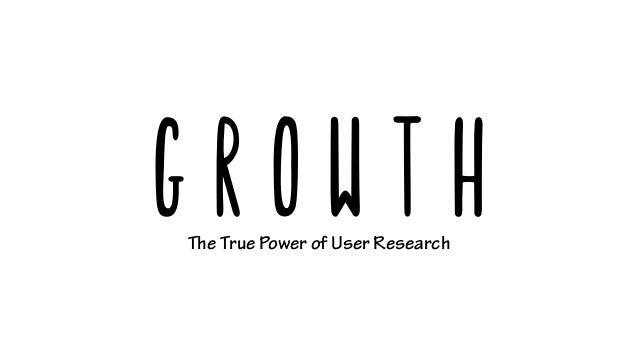The True Power of User Research Growth