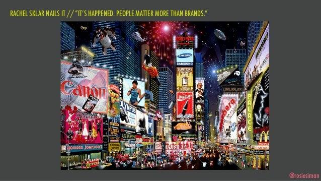 "RACHEL SKLAR NAILS IT // ""IT'S HAPPENED. PEOPLE MATTER MORE THAN BRANDS.""                                                 ..."