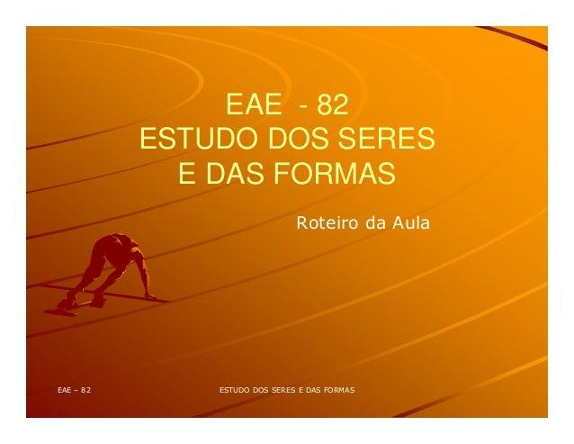 EAE - 82 ESTUDO DOS SERES E DAS FORMAS