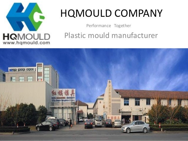 HQMOULD COMPANY Performance Together Plastic mould manufacturer