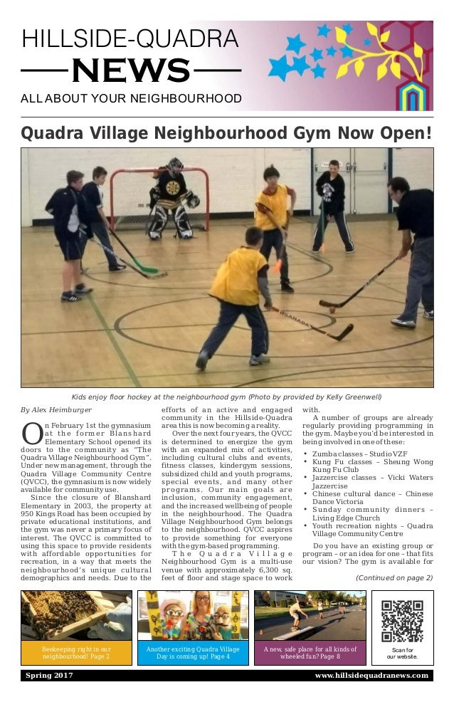 HILLSIDE-QUADRA NEWS ALL ABOUT YOUR NEIGHBOURHOOD Scan for our website. Beekeeping right in our neighbourhood! Page 2 Anot...