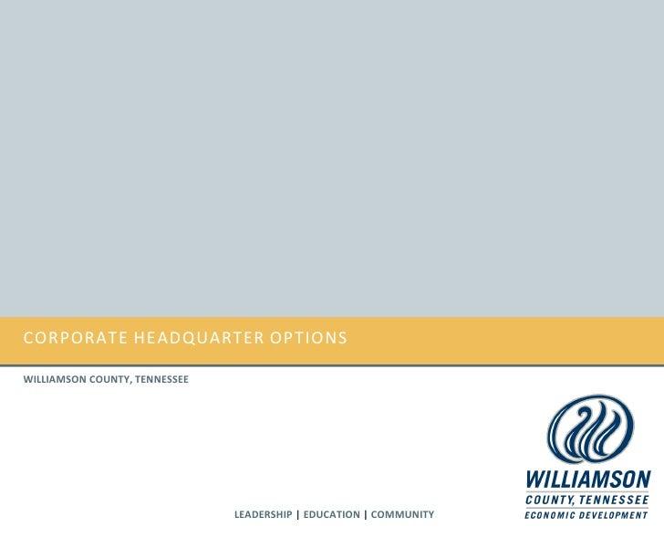 CORPORATE HEADQUARTER OPTIONSWILLIAMSON COUNTY, TENNESSEE                               LEADERSHIP | EDUCATION | COMMUNITY