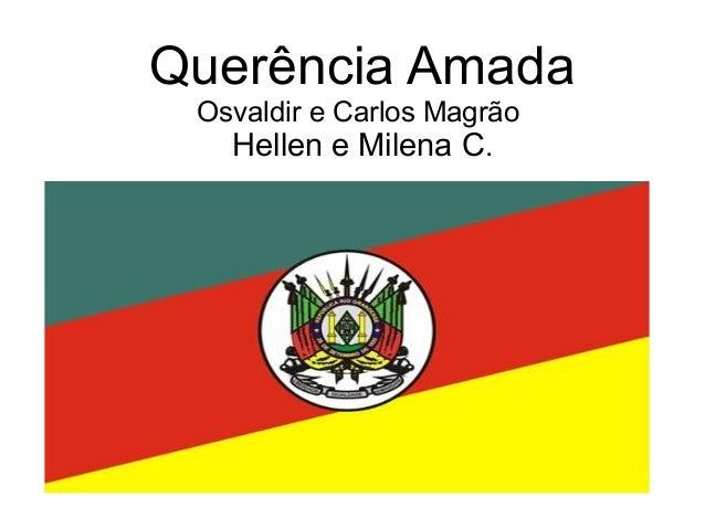 Querência Amada Osvaldir e Carlos Magrão Hellen e Milena C.