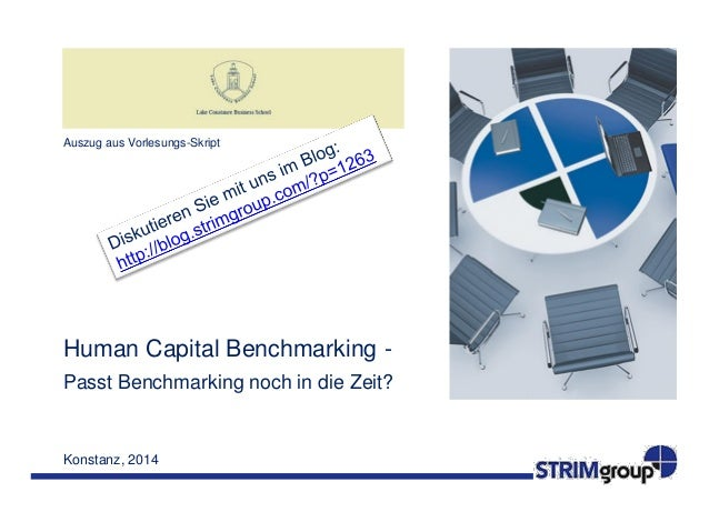 Konstanz, 2014 Human Capital Benchmarking - Passt Benchmarking noch in die Zeit? Auszug aus Vorlesungs-Skript