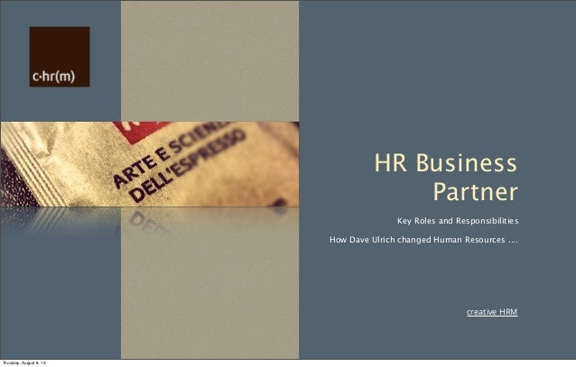 creative HRM HR Business Partner Key Roles and Responsibilities How Dave Ulrich changed Human Resources .... Thursday, Aug...