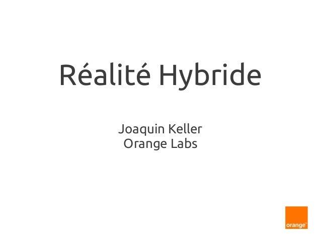 Réalité Hybride Joaquin Keller Orange Labs