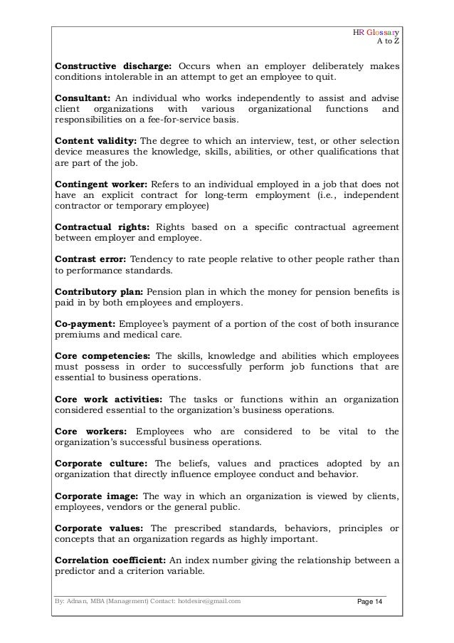 HR Glossary A to Z By: Adnan, MBA (Management) Contact: hotdesire@gmail.com Page 14 Constructive discharge: Occurs when an...